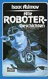 Isaac Asimov: Alle Robotergeschichten